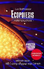 Ecopoiesis Metempsychosis by LuzBalthasaar