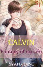 CALVIN : Fantasy of My Life by syanajane
