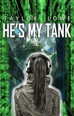 He's my Tank ***Watty's 2012 Finalist***