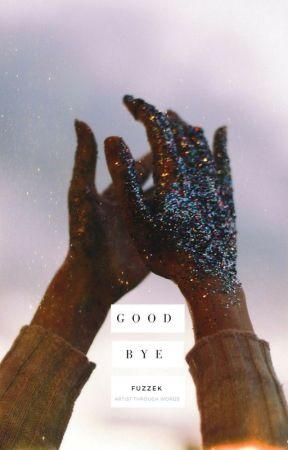 goodbye by fuzzek