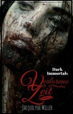 Verlorene Zeit - Dark Immortals Bd.1 by MrsJacquelyneMiller