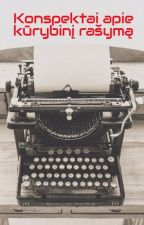 Konspektai apie kūrybinį rašymą by GretaMst