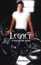 Legacy-A Raptors MC Novel (Book 3) by ElleRease