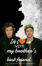 In love with my brother's best friend ✔  by CrazyDirectioner72