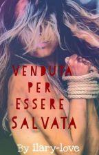 Venduta per essere salvata by ilary_love