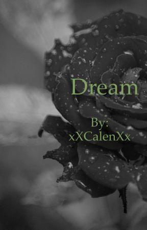 Dream by xXCalenXx