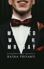 Married With Mr. Gay by Ratnapriyanti98