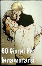 60 Giorni Per Innamorarsi ~ Dramione [COMPLETA]  by grigia4
