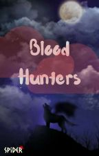 BloodHunters by SpiderQueen8