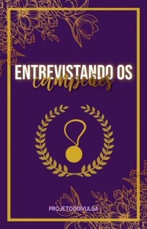 Entrevistando Campeões by ProjetooDivulga