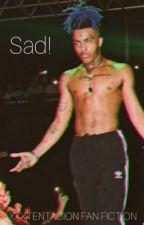 Sad! | XXXTENTACION story ♡ by 99shooters