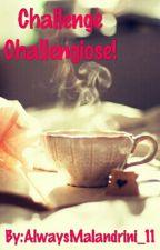 Challenge Challengiose! by AlwaysMalandrini_11