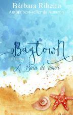 BAYTOWN: A Baía do amor. (Amostra) by BrbaraRibeiro4