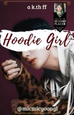Hoodie Girl || k.th #Wattys2018 by micmicyoongi