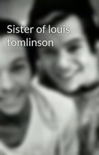 Sister of louis tomlinson by gf_larry_stylinson
