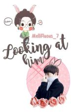 Looking at him  ↪  [SuRene] by Mellifluous_7