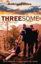 THREESOME - Um Amor Diferente by RodrigoContos