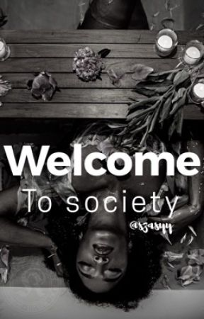 Welcome To Society by szasyy