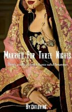 Married For Three Nights (Complete) by catloving