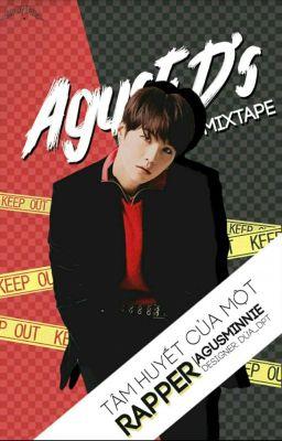 [Agust D's Mixtape] • Agust D • | Tâm Huyết của một Rapper|