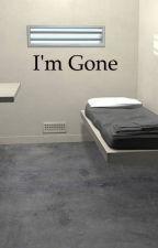 I'm gone by Imagine_AtTheDisco16