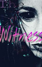 The Witness || Supernatural  by ChloeWinchester333