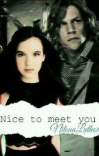 Nice to meet you.|| DC&Marvel Fanfic by NitsuaLuthor