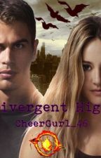 Divergent High - AU by CheerGurl_46