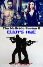The McBride Series 2 : Eliot's Hue (18+) by cLasPakaclaire