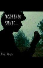 Posdata:Lo Siento.... by invisibleboy16