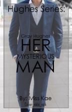 Her Mysterious Man (Hughes Series) by authorkae