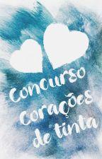Concurso Corações de Tinta  by CoracoesDeTinta