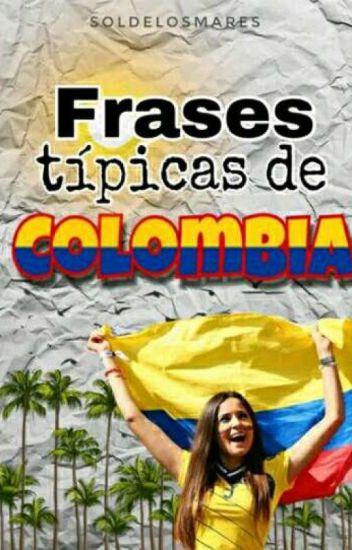 Frases Típicas De Colombia Tato Wattpad