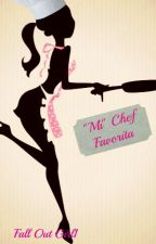 """Mi"" chef favorita (En edición) by FallOutGirl1"