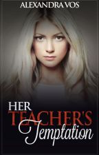 Her Teacher's Temptation (Previously Light of the Morning)[PREVIEW] by aleexmariee