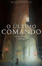 Herdeiros - O Último Comando by maveoliv