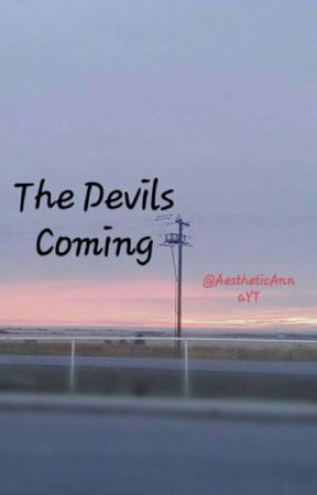 The Devil's Coming  by AestheticAnnaYT