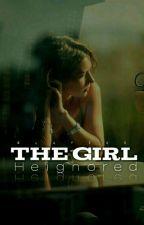 The Girl He Ignored  by SlayZee