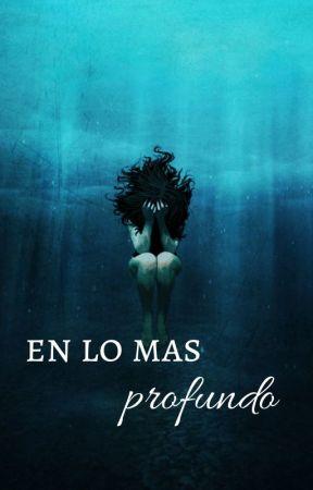En lo mas profundo by _cazadora_de_libros_