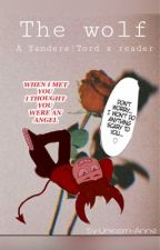 The  wolf 🐺 Yandere tord x reader  FINISHED (old) by Anneisuwu