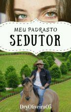 """""""Meu Padrasto Sedutor""""[COMPLETA] by DryOliveira05"""