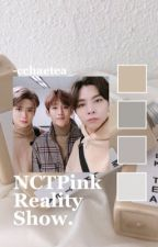 NCTPink Reality Show | nct ➳ bp by -cchaetea