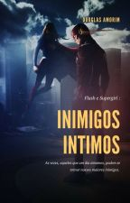 Flash e Supergirl: Inimigos Íntimos by DouglasAmorim7