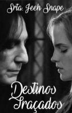 Destinos Traçados by Srta_JeehSnape