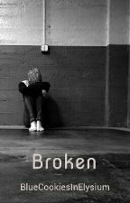 Broken//on hold//editing by BlueCookiesInElysium