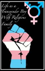 Life as a Transgender Boy With Religious Family by wecouldbeimmortals