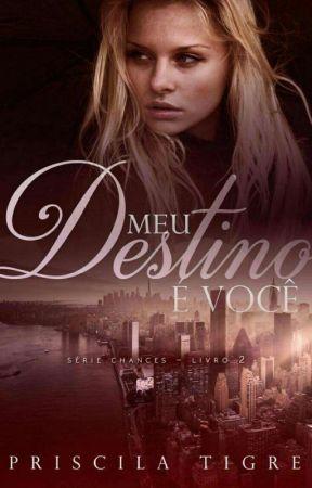 MEU DESTINO É VOCÊ  by PriTigre