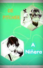 De pitcher a Niñera by Miyuki-Brey