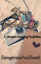Your Cinderella, A Vampire Academy Fanfiction by DangerousAndSweet