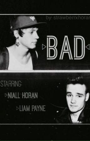 Bad ➸ Niall Horan/Liam Payne. by strawberrxhoran